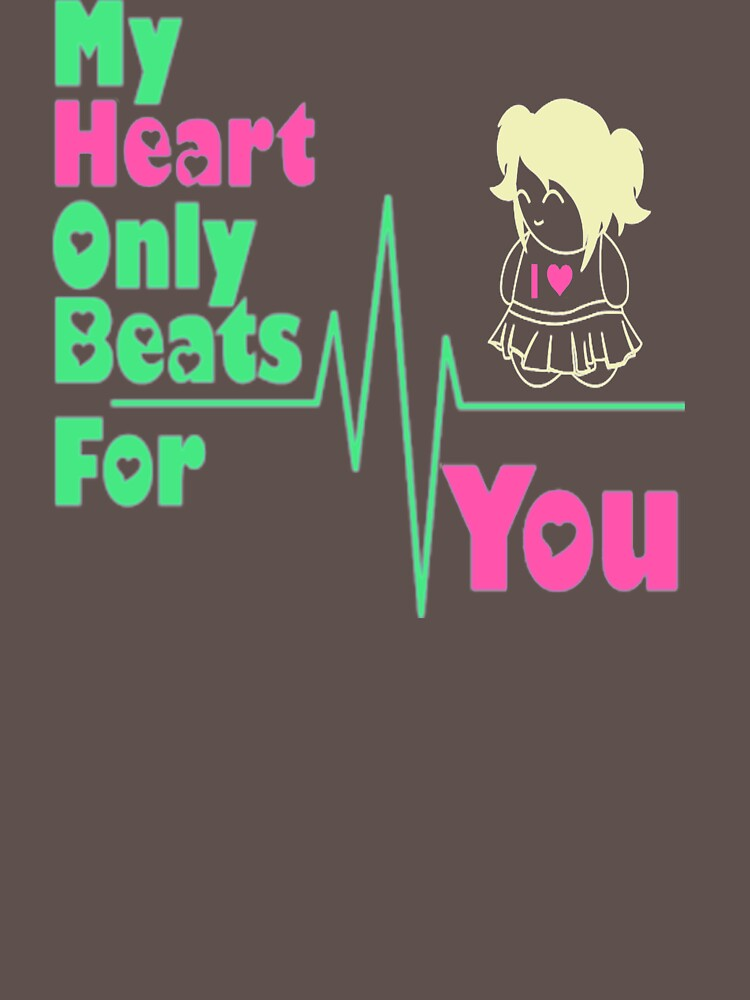 My Heart Only Beats For You US692 Trending by Diniansia