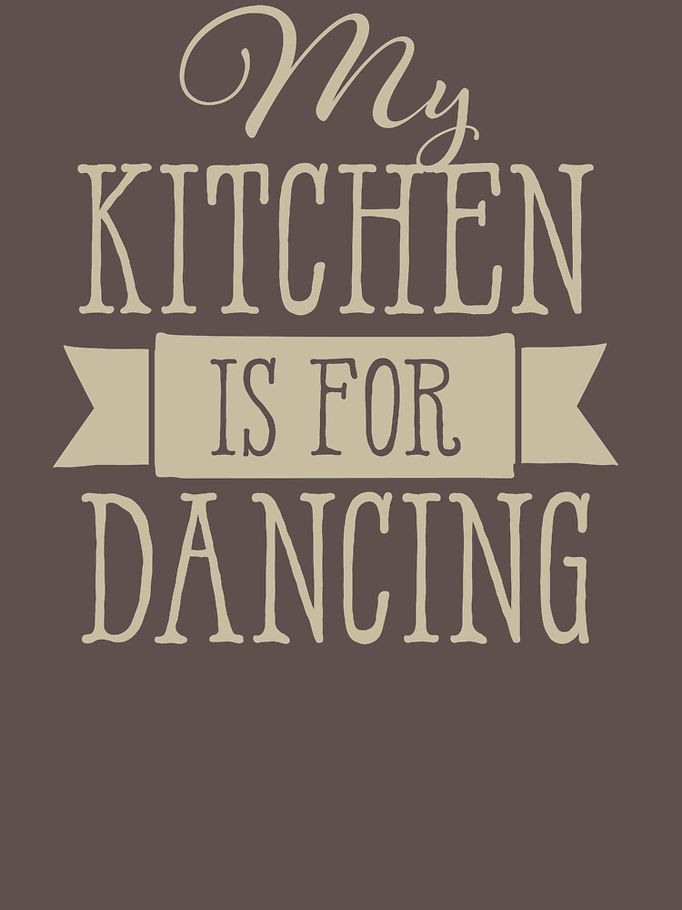 My Kitchen Is For Dancing YG156 Trending by Diniansia