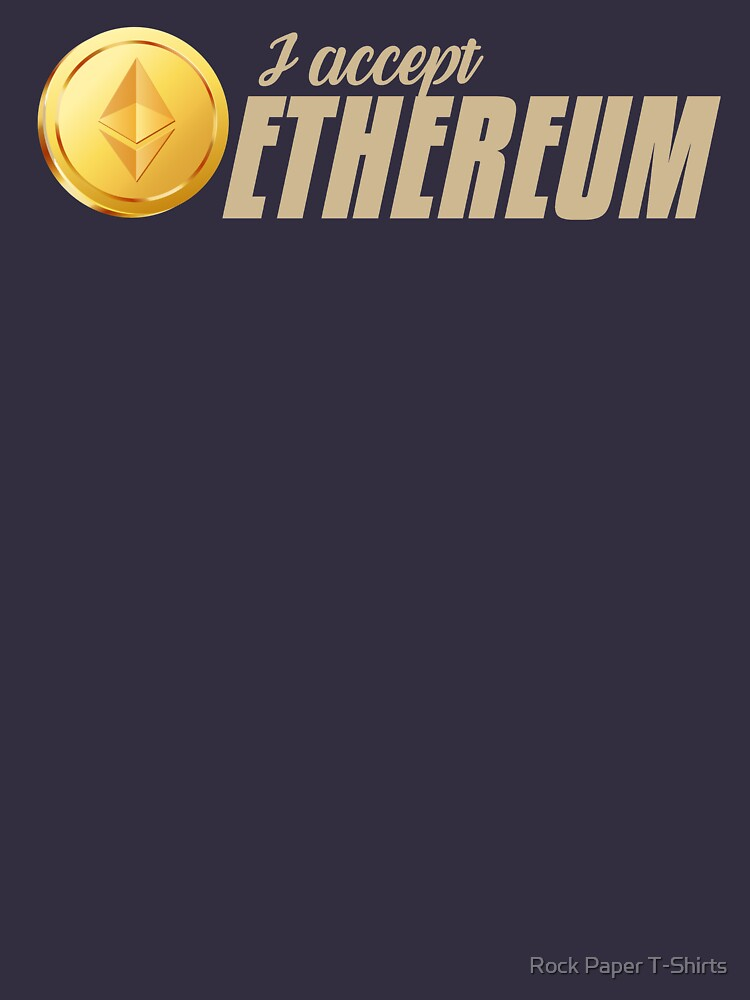 I Accept Ethereum (tan) by rockpapershirts