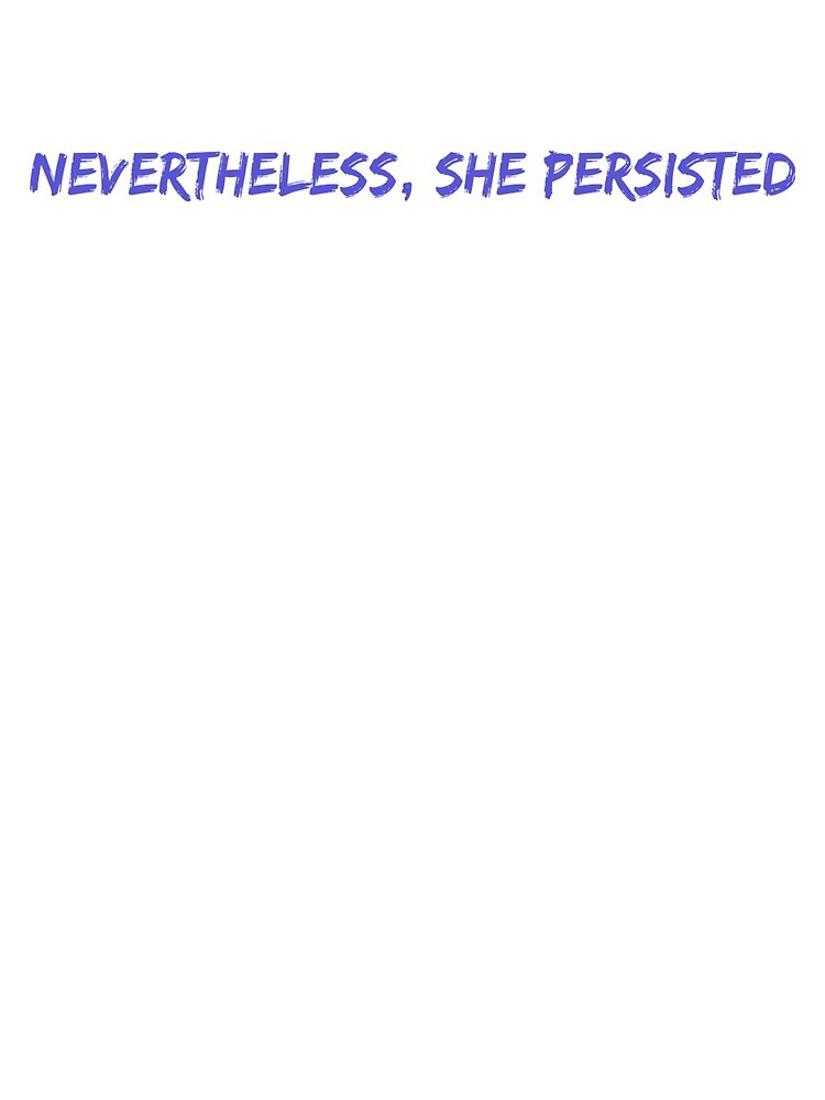 nevertheless she persisted by MoeDeesDotCom