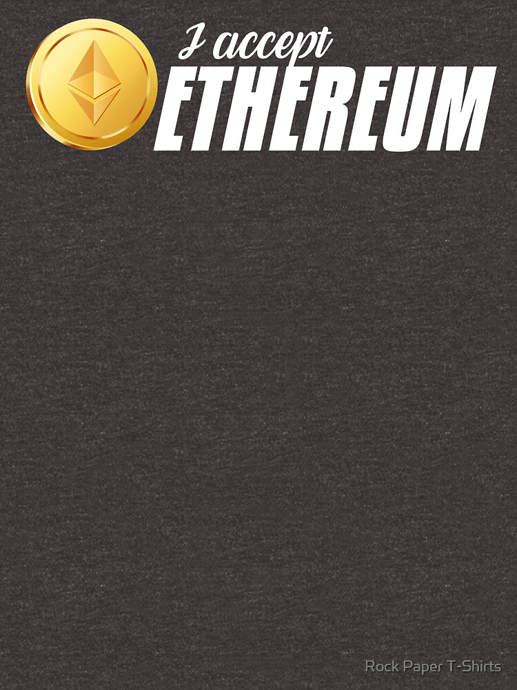 I Accept Ethereum (white) by rockpapershirts