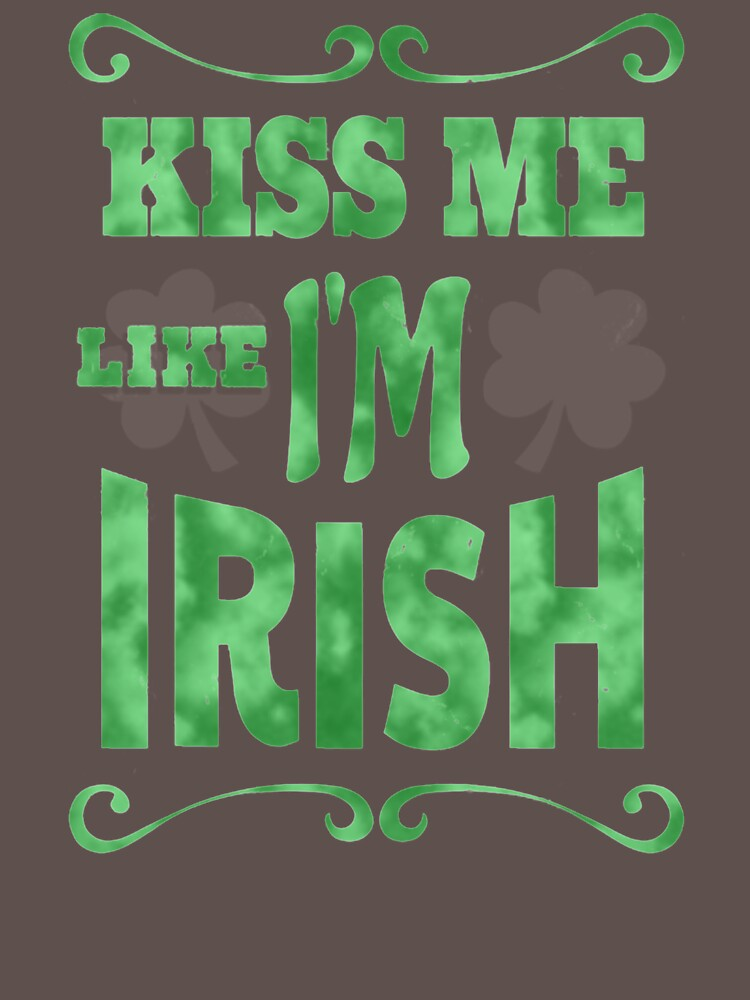 Kiss Me Like I'm Irish LJ352 Best Product by Anywalks