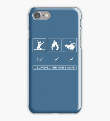 I survived the fire swamp iPhone Case/Skin