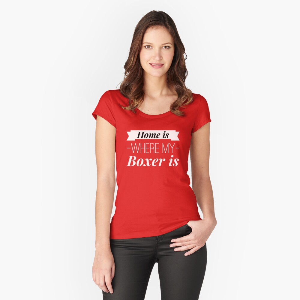 Home is where my Boxer is Women's Fitted Scoop T-Shirt Front