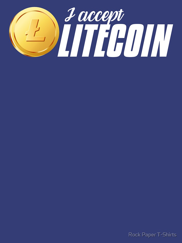 I Accept Litecoin (white) by rockpapershirts