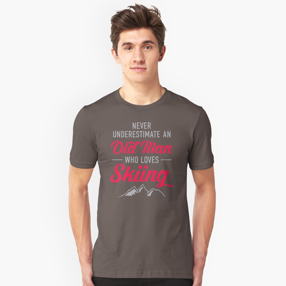 Never Underestimate An Old Man Who Loves Skiing FS372 Trending Unisex T-Shirt Front