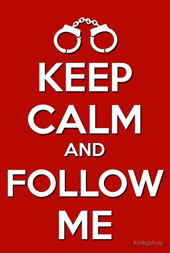 Keep calm and follow me by kinkyshop