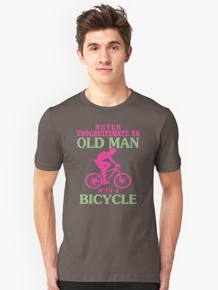 Never Underestimate An Old Man With A Bicycle TS407 Best Product Unisex T-Shirt Front