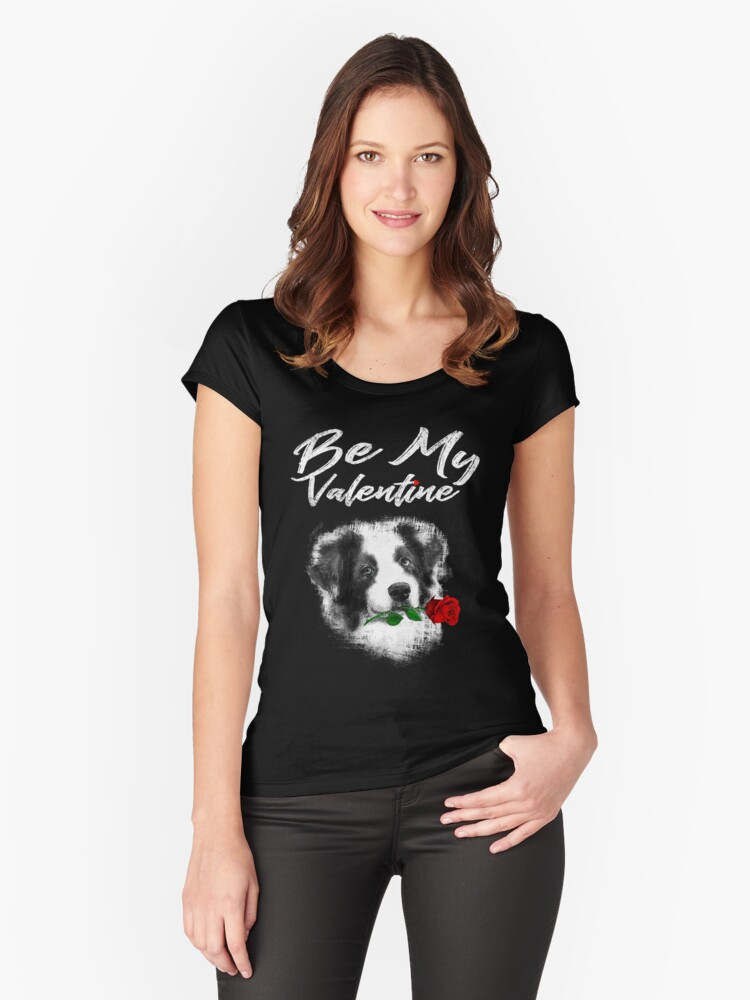 Valentine Dog Shirt Be My Valetine Women's Fitted Scoop T-Shirt Front