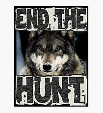 END THE HUNT Photographic Print