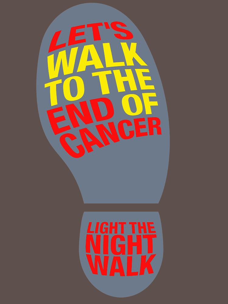 Let's Walk To The End Of Cancer Light The Night Walk UD126 Best Product by Anywalks