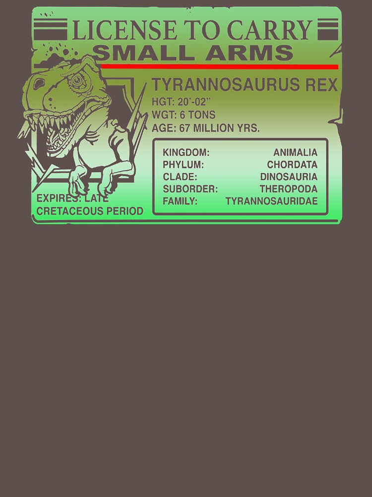 License To Carry Small Arms T Rex PK155 Best Trending by Anywalks
