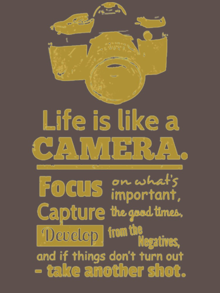 Life Is Like A Camera Take Another Shot PY532 Best Trending by Anywalks