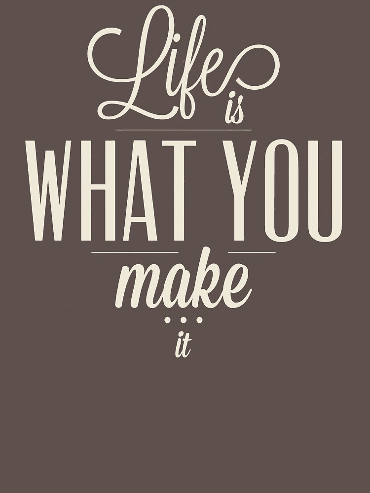 Life Is What You Make It LT254 New Product by Anywalks