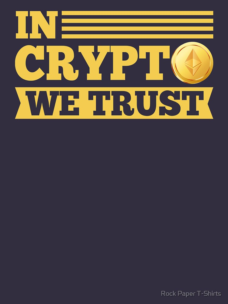 In Crypto We Trust Ethereum by rockpapershirts