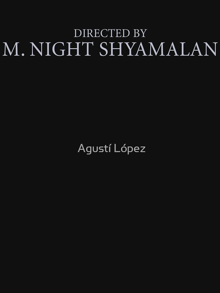 Directed by  M. Night Shyamalan by AgustiLopez