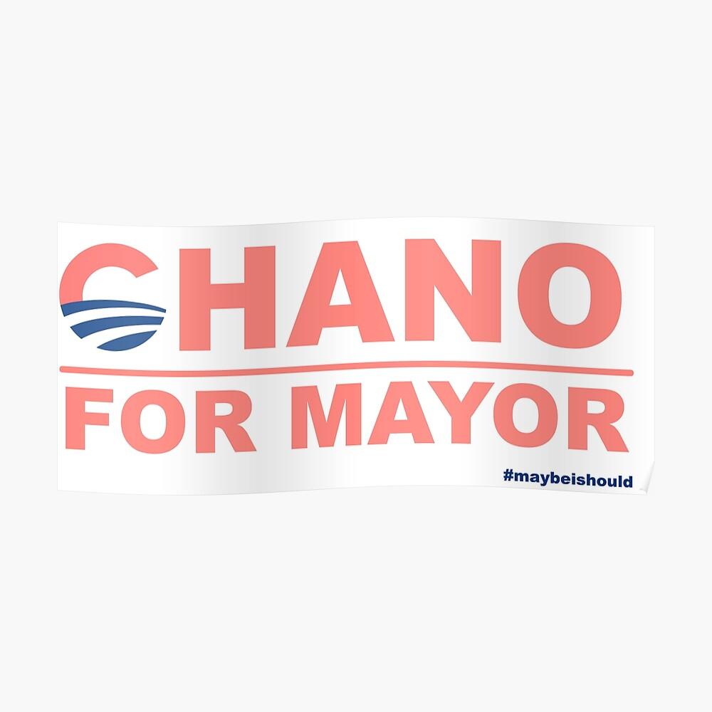 Chano für Bürgermeister Poster
