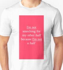Not a half - pink Unisex T-Shirt