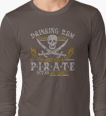 Makes You A Pirate Not An Alcoholic UK332 New Product Long Sleeve T-Shirt