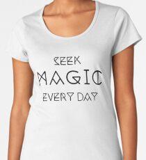 Seek Magic Everyday  Women's Premium T-Shirt