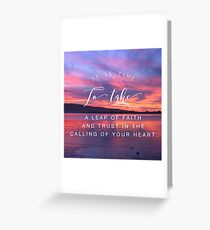 Trust In The Calling Of Your Heart Greeting Card