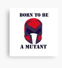 Born to be a mutant Canvas Print