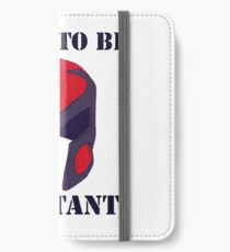 Born to be a mutant iPhone Wallet/Case/Skin