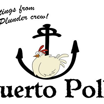 GREETINGS FROM PUERTO POLLO by scummbar