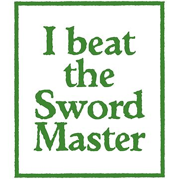 I BEAT THE SWORD MASTER by scummbar