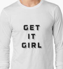Get It Girl Long Sleeve T-Shirt