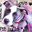 Peace Love Pit Bulls by WdstckReveries