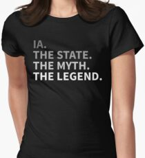 Iowa - The State The Myth The Legend | I Love IA Women's Fitted T-Shirt