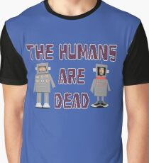 Humans are Dead Flight Conchords ver.1 Graphic T-Shirt