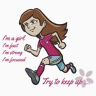 I'm a Girl ... Try to keep up! by marcodeobaldia