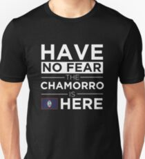 Have No Fear The Chamorro is here Pride Proud Guam Guamanian  Unisex T-Shirt