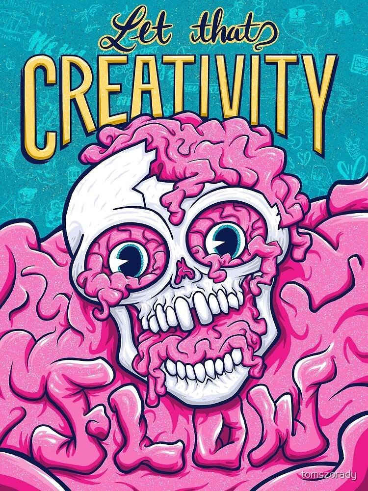 Let That Creativity Flow by tomszorady