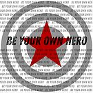 Be Your Own Hero by amydaggett