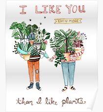 I Like You Even More Than I Like Plants Poster