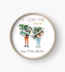 I Like You Even More Than I Like Plants Clock
