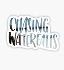 Chasing Waterfalls Sticker