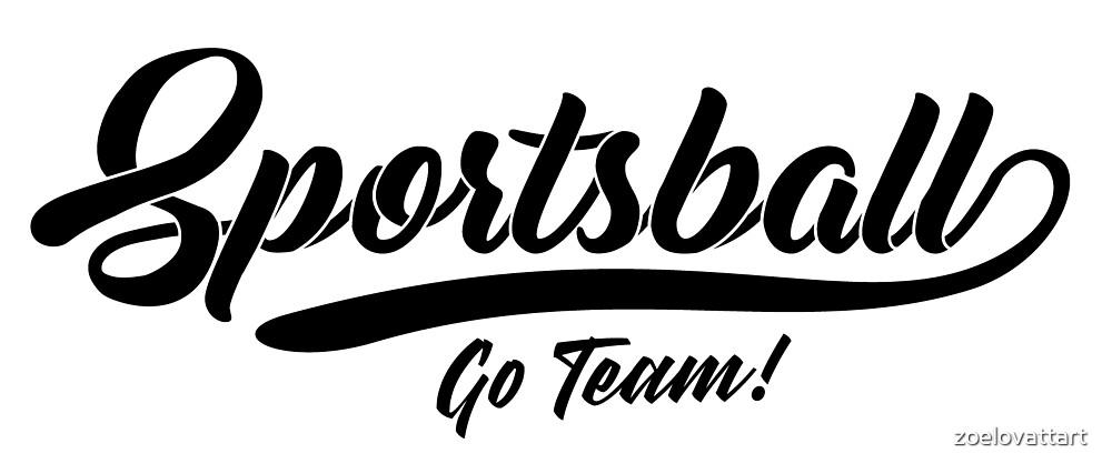 Sportsball! by zoelovattart