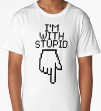 I'm With Stupid Long T-Shirt