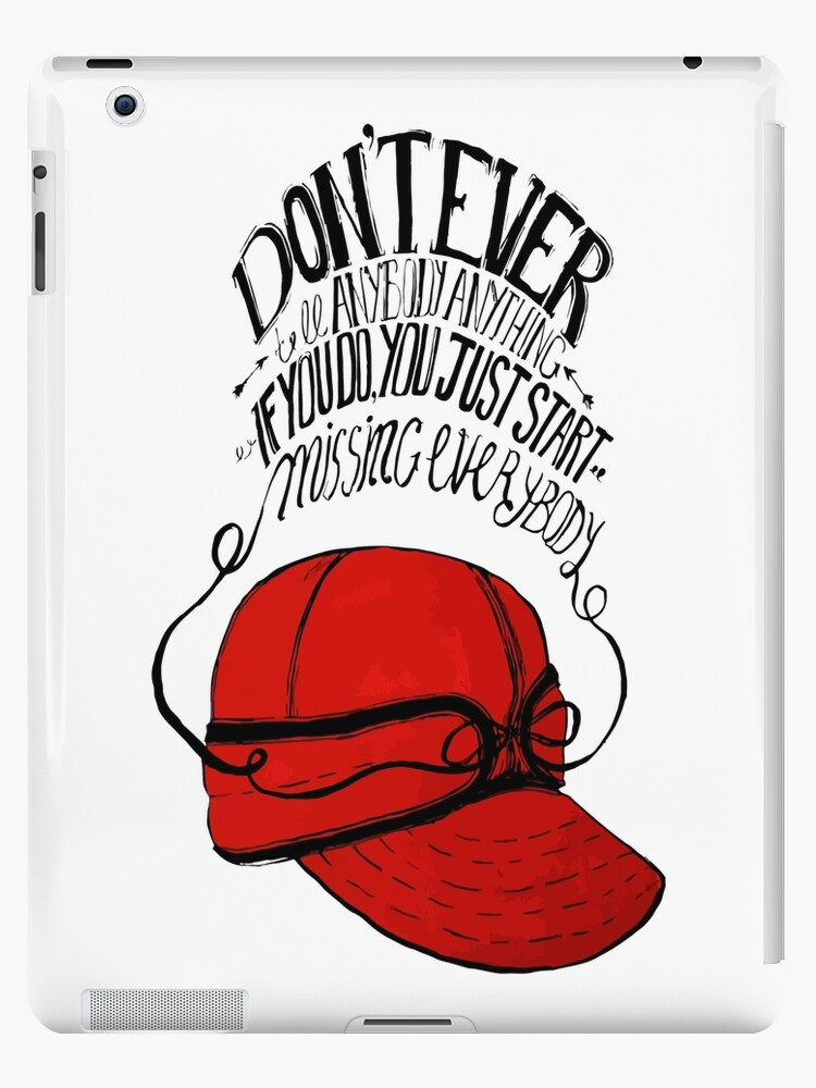 The Catcher In The Rye Quote Idea Ipad Cases Skins By Stanmonzon