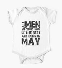 ALL MEN ARE CREATED EQUAL BUT ONLY THE BEST ARE BORN IN MAY One Piece - Short Sleeve