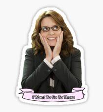 Liz Lemon - I want to go to There Sticker
