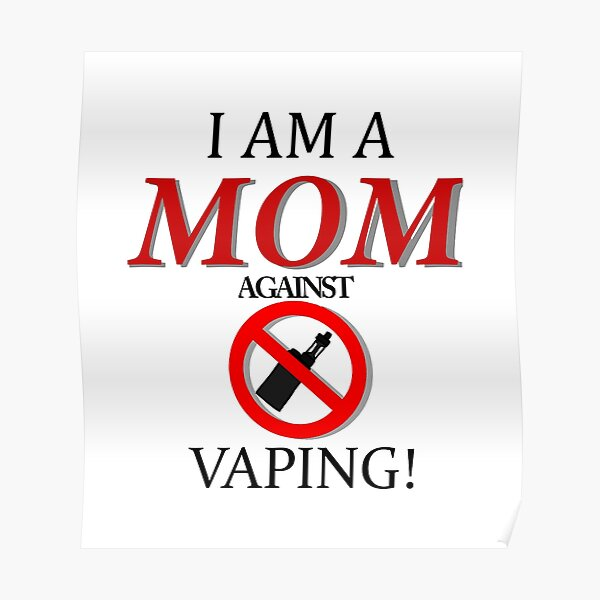 I Am A Mom Against Vaping Poster