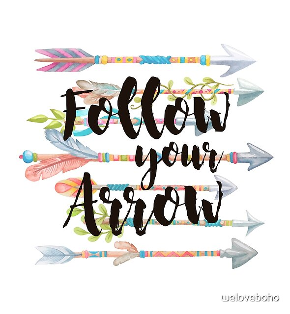 Follow your Arrow by weloveboho
