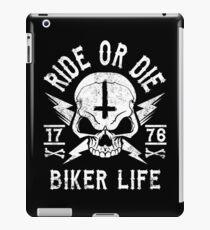 RIDE OR DIE - BIKER LIFE iPad Case/Skin
