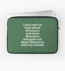 I just want to read about dinosaurs... Laptop Sleeve