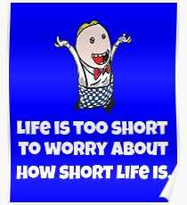 Life Is Too Short To Worry Poster